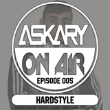 ASKARY - On Air 005 (Hardstyle)