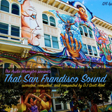 That San Frandisco Sound: Curated, compiled, and composted by DJ Scott Abel, The Audio Wrangler