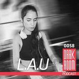 DARK ROOM Podcast 0058: L.A.U
