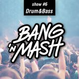Bang 'n Mash Drum & Bass Ramp Shows #6 2012