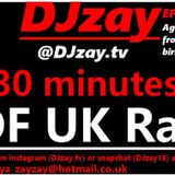 DEEJAYZAY- 30 minutes of UK rap