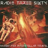 Radio Three Sixty show 106: Music for Interstellar Travel part a