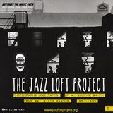 The Jazz Loft Project | Presented by A.T.M.S. | 2014 | Part IV
