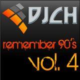 DJCH - Remember 90s vol.4
