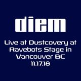 diem live at Dustcovery on Ravebots stage in Vancouver BC 11-17-18