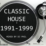 CLASSIC HOUSE 1991-1999 Mixed by DJ Phil