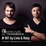 Artist Alife Transmission Podcast #1 by Livio & Roby