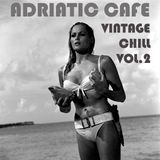Adriatic Cafe - Vintage Chill Vol.2