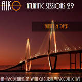 AIKO & ALR present Atlantic Sessions 29