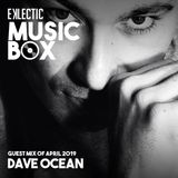 EKLECTIC MusicBox - Guest Mix Of April 2019 By DAVE OCEAN