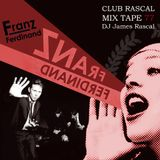 Club Rascal - Franz Ferdinand Mix