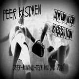 Peer Kaschen - drunken Mix Session - Minimal Tech Mix Juli 2016