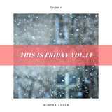 This Is Friday Vol11 - Winter Lover