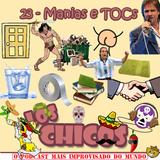 23 - Manias e TOCs