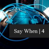 Say When 4