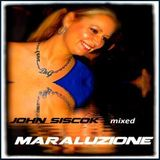 Maraluzione Mixed by John Siscok