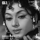 Ganga Blues w/ Symrin - 7th June 2018