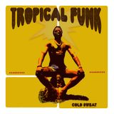 Tropical Funk - Hot and steamy funk jams from across the globe.