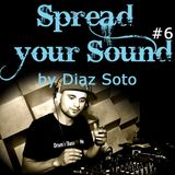 Spread your Sound #6 - Diaz Soto