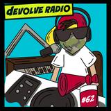 dEVOLVE Radio #62 (08/10/19)