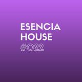 ESENCIA HOUSE #022 mixed by Nacho Heras www.activitysound.com