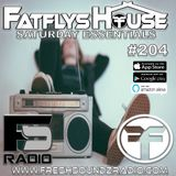 FatFlys House Podcast #204.  The Saturday Essentials