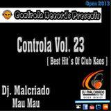 Controla Vol. 23 [Best Hit´s Of Club Kaos] - Dj. Malcriado
