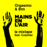 Orgasmic & 8tm - Mains en l'air