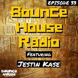 Bounce House Radio - Episode 33 - Jestin Kase