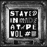 STAYED IN ~ MADE A TAPE VOL. 5