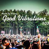 #03 GOOD VIBRATIONS