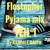 Flostopher Pyjama mix Teil1