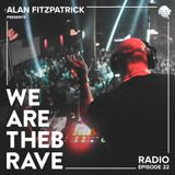Alan Fitzpatrick presents We Are The Brave Radio 022