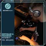 Enyman & Friends 4th August 2017