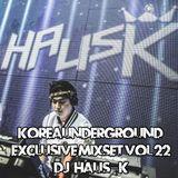 Korea Underground Exclusive Mixset Vol.22 DJ HAUS-K