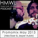 HMWL Podcast 86 - Promomix May 2013 (Mixed by Alex Esser & Jesper Aubin)