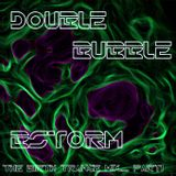 DOUBLE BUBBLE.... THE BIRTH TRANCE MIX.....PART1.. HEKA WITCH AND PEKSKI STORM..... BSTORM 13-04-16