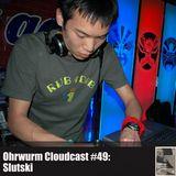 Ohrwurm Cloudcast #49: Slutski