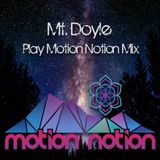 Mt. Doyle - Play Motion Notion Mix