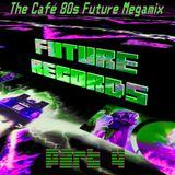 FutureRecords - Cafe 80s Megamix 4