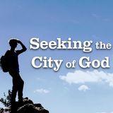 Seeking the City of God