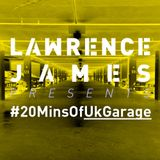 UK GARAGE MIX - Lawrence James - #20MinsOF UK GARAGE