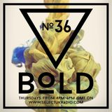 Per Pedersen presents BOLD - Episode Nº 36 (10.03.2016)