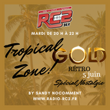 TROPICAL ZONE GOLD 100 % Nostalgie sur radio RC2 94.4 FM