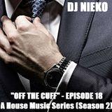 "DJ Nieko - ""Off The Cuff"" - Episode 18 - June 2017"