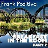 Frank Pozitiva - Breakfast in the Room 7 - Promoting my Hongarian Neighbor