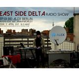East Side Delta on Alex Berlin - EP1 05/04/2017 - Interview with Anna Morley