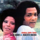 Elza Soares e Roberto Ribeiro - Sangue, Suor e Raça (1972)