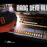 "Bushmind ""Bang Dem All"""