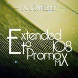 DJ JONNESSEY - EXTENDED TO PROMO SET MIX 108